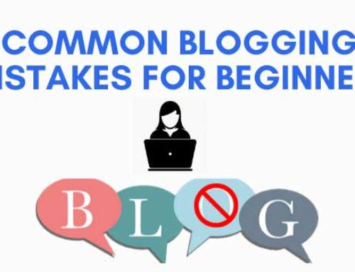 21 Common Blogging Mistakes That Beginners Make – In 2020
