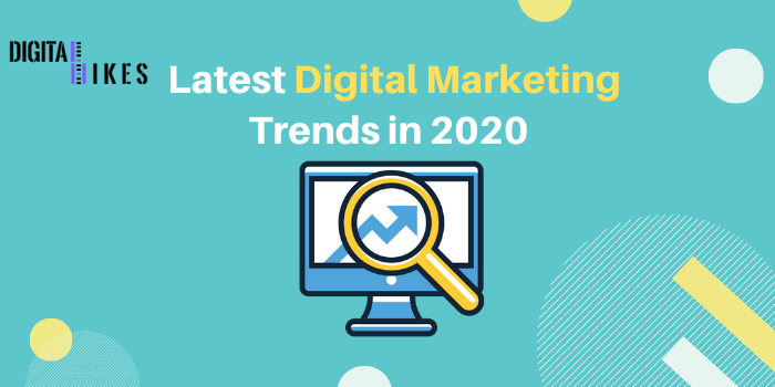 Latest Digital Marketing Trends In 2020