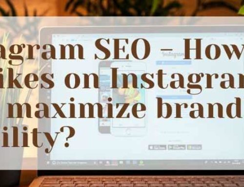 How to get likes on Instagram and maximize brand's visibility